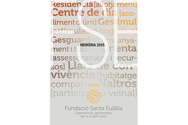 Ja tenim a punt la Memòria 2015 de la Fundació Santa Eulàlia